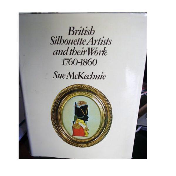 British Silhouette Artists & their Work by Sue McKechnie