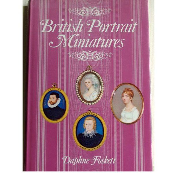 British Portrait Miniatures by Daphne Foskett